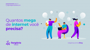 Quantos megas de internet você precisar?